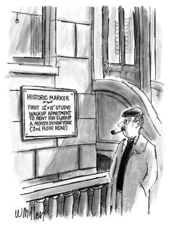 """Sign on building says """"Historic Marker First 12' X 15' Studio Walkup to re… - New Yorker Cartoon by Warren Miller"""