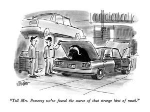 """""""Tell Mrs. Pomeroy we've found the source of that strange hint of musk."""" - New Yorker Cartoon by Warren Miller"""