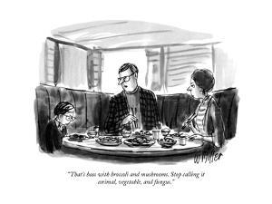 """That's bass with broccoli and mushrooms. Stop calling it animal, vegetabl…"" - New Yorker Cartoon by Warren Miller"