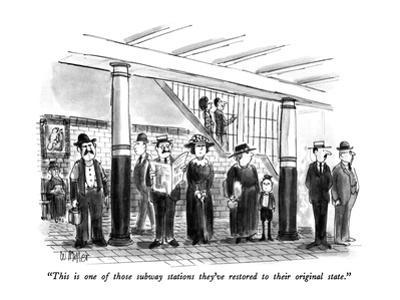 """""""This is one of those subway stations they've restored to their original s…"""" - New Yorker Cartoon by Warren Miller"""