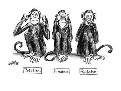 """Three monkeys, the first """"Politics"""" has his fingers in his ears, """"Finance""""? - New Yorker Cartoon"""