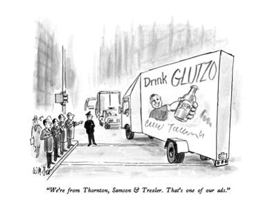 """""""We're from Thornton, Samson & Trexler. That's one of our ads."""" - New Yorker Cartoon by Warren Miller"""