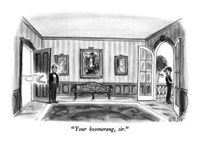 """""""Your boomerang, sir."""" - New Yorker Cartoon by Warren Miller"""
