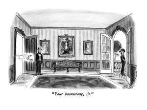 """Your boomerang, sir."" - New Yorker Cartoon by Warren Miller"