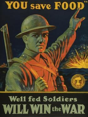 We are Saving You, You Save Food, Well-Fed Soldiers Will in the War, Pub. C.1916