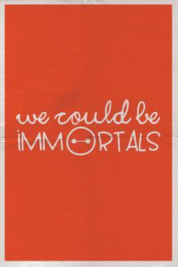 We Could Be Immortal