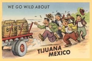 We Go Wild About Tijuana