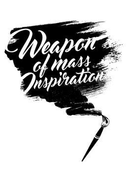 Weapon Of Mass Inspiration ? Paint Brush
