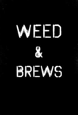 Weed & Brews Stencil White