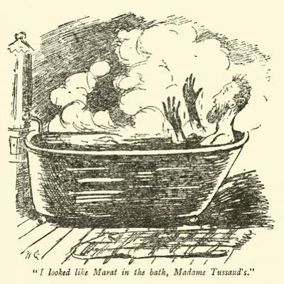 """""""I Looked Like Marat in the Bath, Madame Tussaud'S"""""""