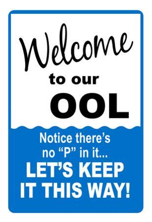 Welcome to our Ool No P Sign Art Print Poster