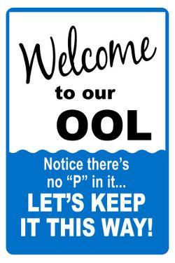 Welcome to our Ool No P Sign Print Plastic Sign