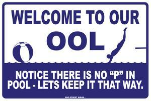 """Welcome to Our ool Notice There is no """"P"""" in Pool-Let's Keep it That Way."""