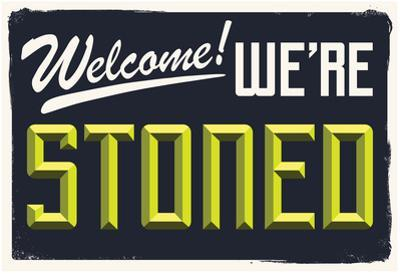 Welcome We're Stoned (3D Black)