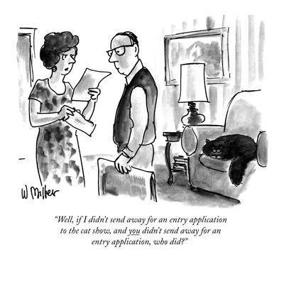 https://imgc.allpostersimages.com/img/posters/well-if-i-didn-t-send-away-for-an-entry-application-to-the-cat-show-and-new-yorker-cartoon_u-L-PGT7V30.jpg?artPerspective=n