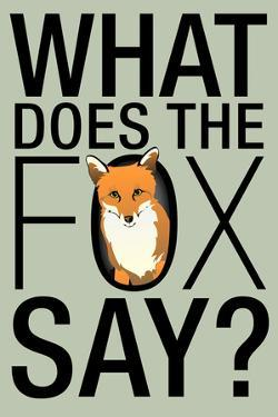 What Does the Fox Say? Humor Plastic Sign