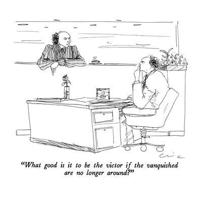 https://imgc.allpostersimages.com/img/posters/what-good-is-it-to-be-the-victor-if-the-vanquished-are-no-longer-around-new-yorker-cartoon_u-L-PGT79F0.jpg?artPerspective=n