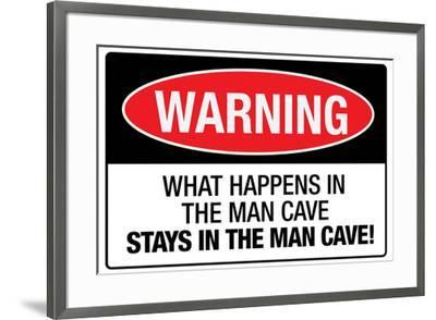 What Happens In the Man Cave--Framed Art Print