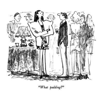 https://imgc.allpostersimages.com/img/posters/what-padding-new-yorker-cartoon_u-L-PGT71R0.jpg?artPerspective=n