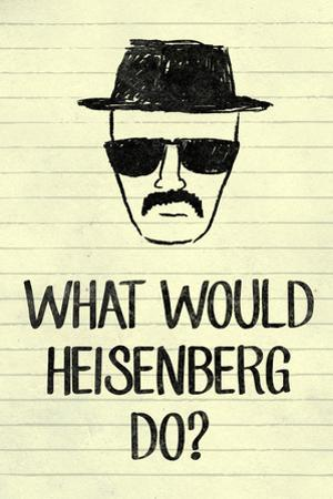 What Would Heisenberg Do Television Plastic Sign