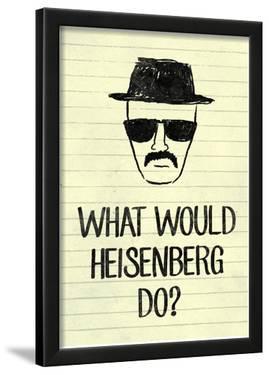 What Would Heisenberg Do