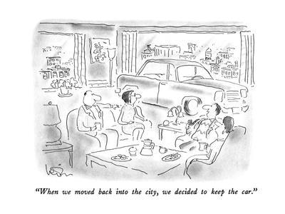 https://imgc.allpostersimages.com/img/posters/when-we-moved-back-into-the-city-we-decided-to-keep-the-car-new-yorker-cartoon_u-L-PGT80U0.jpg?artPerspective=n