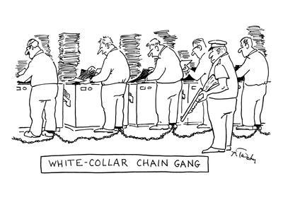 https://imgc.allpostersimages.com/img/posters/white-collar-chain-gang-new-yorker-cartoon_u-L-PGT7C60.jpg?artPerspective=n