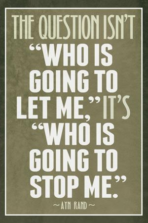 Who Is Going To Stop Me Ayn Rand Plastic Sign