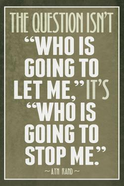 Who Is Going To Stop Me Ayn Rand