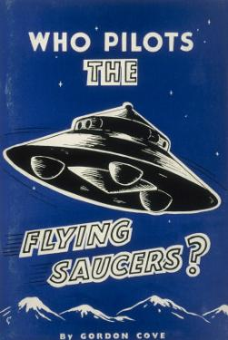 Who Pilots the Flying Saucers?