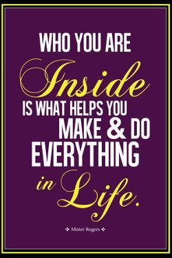 Who You Are Inside Mister Rogers Quote
