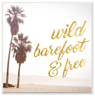 Wild Barefoot and Free Cursive Typography Wall Plaque Art