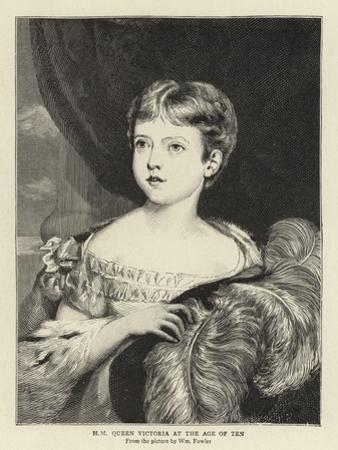 H M Queen Victoria at the Age of Ten