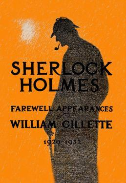 William Gillette as Sherlock Holmes: Farewell Appearance