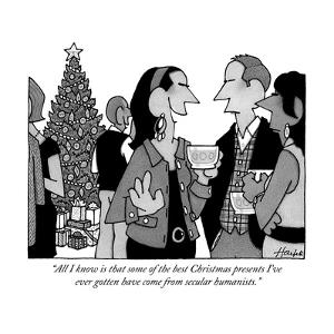 """""""All I know is that some of the best Christmas presents I've ever gotten h?"""" - New Yorker Cartoon by William Haefeli"""
