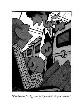 """""""But having less legroom puts you closer to your screen."""" - New Yorker Cartoon by William Haefeli"""