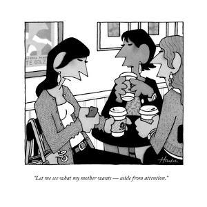 """Let me see what my mother wants — aside from attention."" - New Yorker Cartoon by William Haefeli"