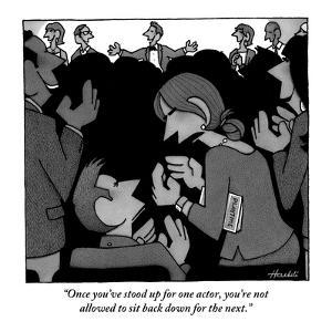 """""""Once you've stood up for one actor, you're not allowed to sit back down f…"""" - New Yorker Cartoon by William Haefeli"""