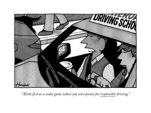 """""""Think of it as a video game where you score points for responsible drivin - New Yorker Cartoon by William Haefeli"""