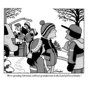 """""""We're spending Christmas with our grandparents in the Land of Forced Smil - New Yorker Cartoon by William Haefeli"""