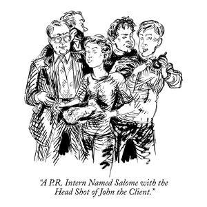 """""""A P.R. Intern Named Salome with the Head Shot of John the Client."""" - New Yorker Cartoon by William Hamilton"""