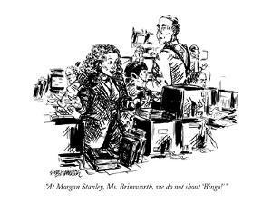 """At Morgan Stanley, Ms. Brimworth, we do not shout 'Bingo!' "" - New Yorker Cartoon by William Hamilton"