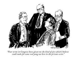 """""""Four terms in Congress have given me the kind of yin which I believe coul…"""" - New Yorker Cartoon by William Hamilton"""