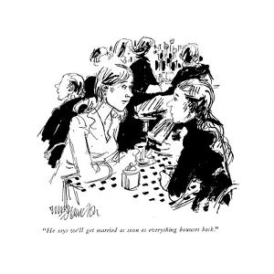 """He says we'll get married as soon as everything bounces back."" - New Yorker Cartoon by William Hamilton"