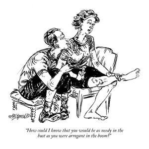 """""""How could I know that you would be as needy in the bust as you were arrog?"""" - New Yorker Cartoon by William Hamilton"""