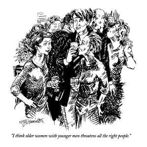 """I think older women with younger men threatens all the right people."" - New Yorker Cartoon by William Hamilton"