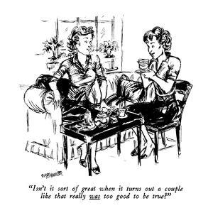"""Isn't it sort of great when it turns out a couple like that really was to…"" - New Yorker Cartoon by William Hamilton"