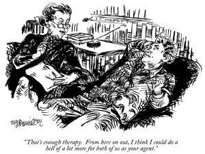 """That's enough therapy. From here on out, I think I could do a hell of a l…"" - New Yorker Cartoon by William Hamilton"
