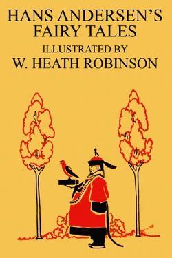 Hans Andersen's Fairy Tales by William Heath Robinson