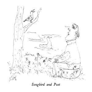 Songbird and Poet - New Yorker Cartoon by William Steig